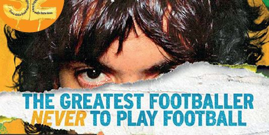 Who was The Greatest Footballer Never to Play Football?